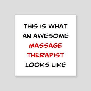 "awesome massage therapist Square Sticker 3"" x 3"""