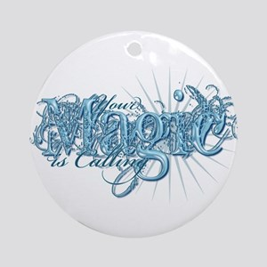 Your Magic Is Calling Ornament (Round)