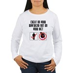 Cheat on BF Women's Long Sleeve T-Shirt