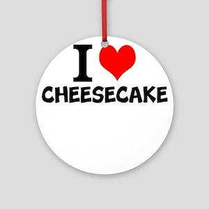 I Love Cheesecake Round Ornament