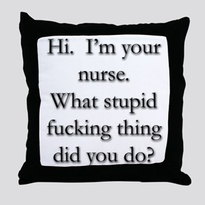 I'm Your Nurse Throw Pillow