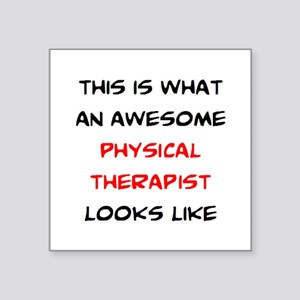 "awesome physical therapist Square Sticker 3"" x 3"""
