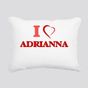 I Love Adrianna Rectangular Canvas Pillow