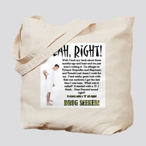 Drug Seeker Tote Bag