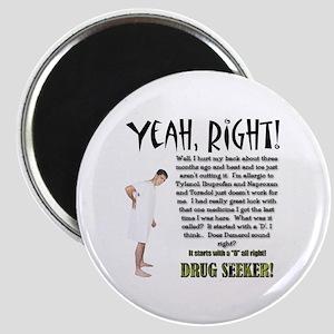 Drug Seeker Magnet