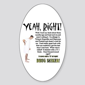 Drug Seeker Oval Sticker
