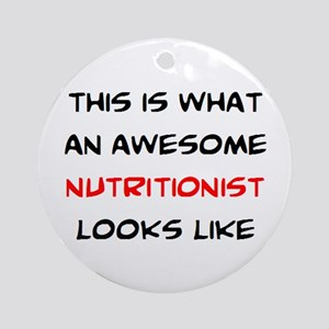 awesome nutritionist Round Ornament