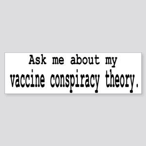 Vaccine Conspiracy Bumper Sticker
