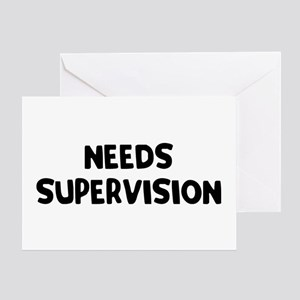 Needs Supervision Greeting Card