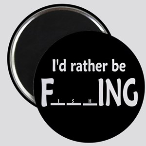 I'D RATHER BE FISHING - ROUND MAGNET