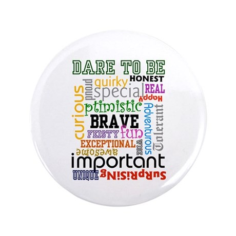"""DARE TO BE"" 3.5"" Button"