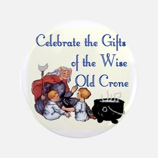 """Celebrate the Crone 3.5"""" Button"""