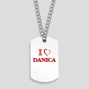 I Love Danica Dog Tags