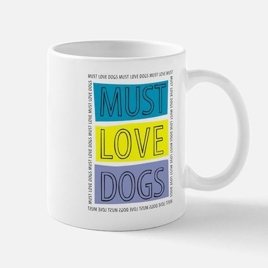 Must Love Dogs Mug