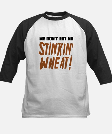 Don't Eat No Stinkin' Wheat Kids Baseball Jersey