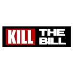Kill The Bill Bumper Sticker (10 pk)