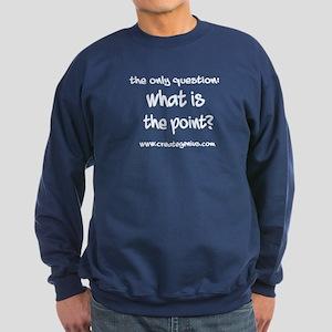 What is the Point? Sweatshirt (dark)