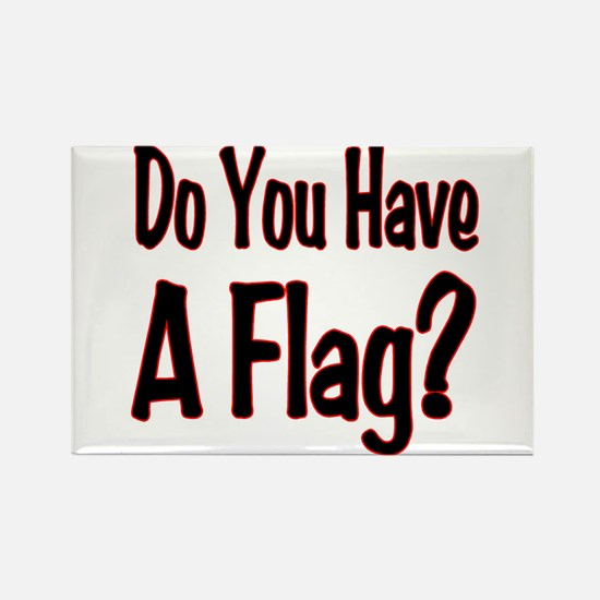 Have a Flag? Rectangle Magnet