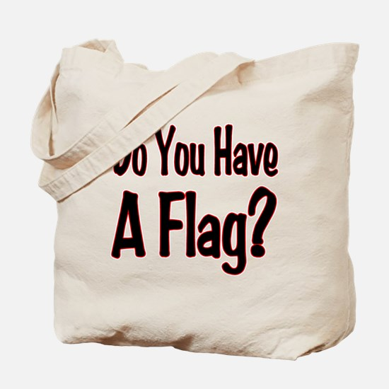 Have a Flag? Tote Bag
