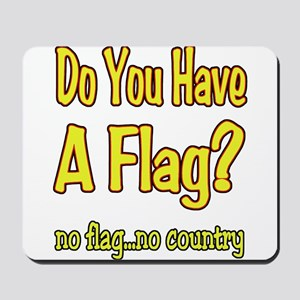 no flag no country! Mousepad