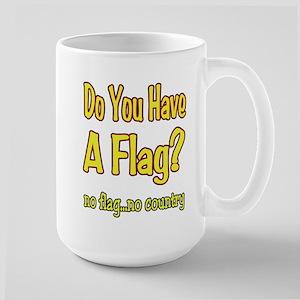 no flag no country! Large Mug