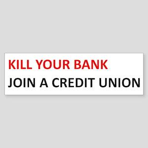 Kill Your Bank Bumper Sticker