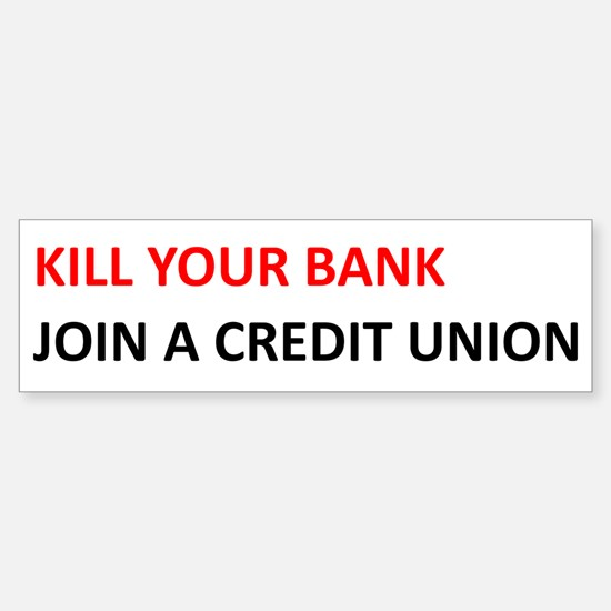 Kill Your Bank Bumper Bumper Bumper Sticker