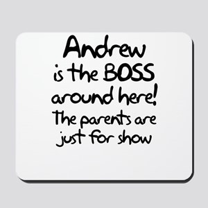 Andrew is the Boss Mousepad