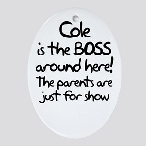 Cole is the Boss Oval Ornament