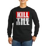 Kill The Bill Long Sleeve Dark T-Shirt