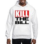Kill The Bill Hooded Sweatshirt