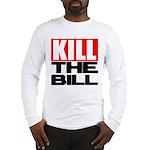 Kill The Bill Long Sleeve T-Shirt