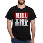 Kill The Bill Dark T-Shirt
