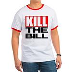 Kill The Bill Ringer T