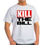 Kill The Bill Light T-Shirt