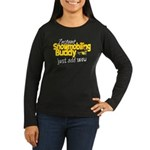 Instant Snowmobiling Buddy Women's Long Sleeve Dar