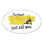 Instant Snowmobiling Buddy Sticker (Oval)