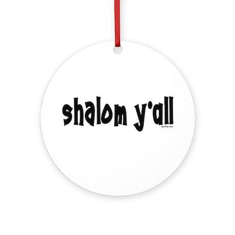 Shalom Y'All Jewish Ornament (Round)