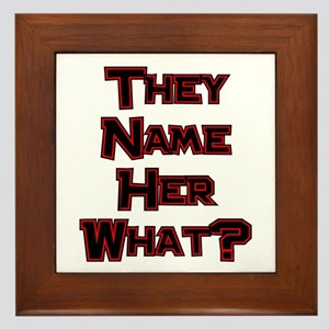 They Name Her What? Framed Tile