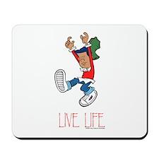 Live Life Mousepad