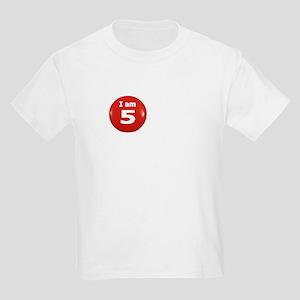 I am 5 Kids T-Shirt