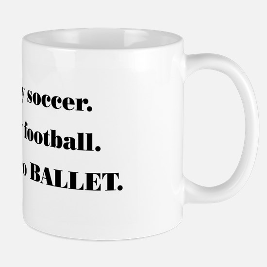 """Real Men Do BALLET"" (#2) Mug"