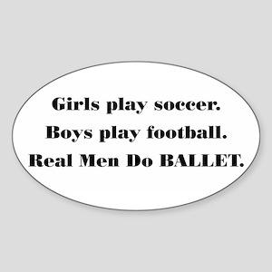"""""""Real Men Do BALLET"""" (#2) Oval Sticker"""