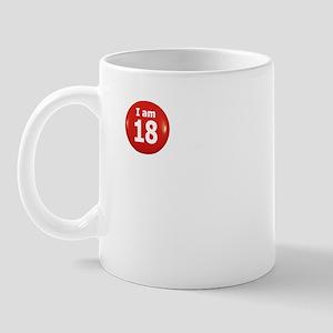 I am 18 Mug