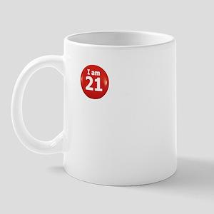 I am 21 Mug