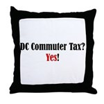 DC Commuter Tax? Yes! Throw Pillow