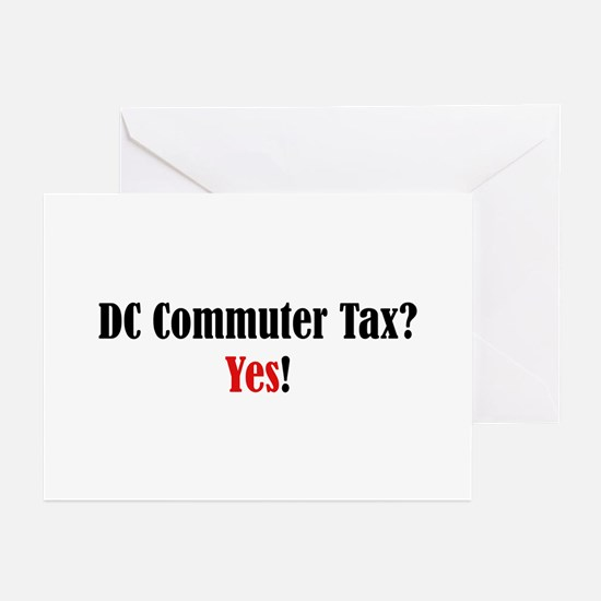 DC Commuter Tax? Yes! Greeting Cards (Pk of 10