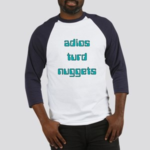 Adios Turd Nuggets Baseball Jersey