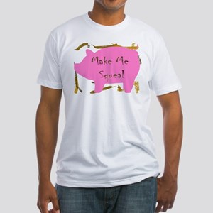 Pig Squeal Fitted T-Shirt