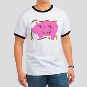 Pig Squeal Ringer T